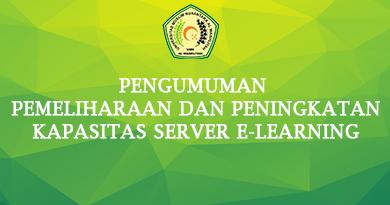 Pengumuman Pemeliharaan dan Peningkatan Kapasitas Server E-Learning