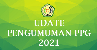 UPDATE PENGUMUMAN PPG TAHUN 2021