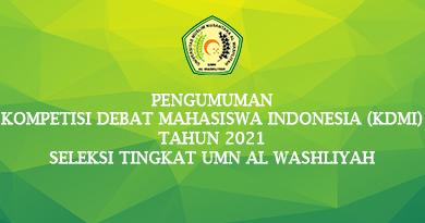 PENGUMUMAN KOMPETISI DEBAT MAHASISWA INDONESIA (KDMI) TAHUN 2021 SELEKSI TINGKAT UMN AL WASHLIYAH